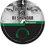 Tube Tonic & DJ Shandar Take Control