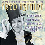 Fred Astaire Let's Face The Music And Dance