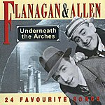 Flanagan & Allen Underneath The Arches - 24 Favourite Songs