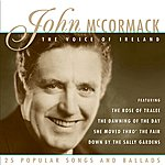 John McCormack The Voice Of Ireland - 25 Popular Songs