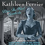 Kathleen Ferrier Blow The Wind Southerly