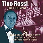 Tino Rossi J'attendrai  24 Plus Grandes Chansons