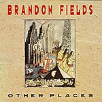 Brandon Fields Other Places
