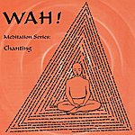 Wah! Chanting with Wah!