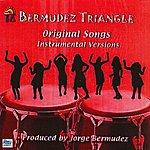 Bermudez Triangle Original Songs - Instrumental Versions