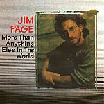 Jim Page More Than Anything Else In The World