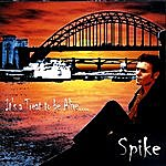 Spike It's A Treat To Be Alive