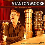 Stanton Moore Take It to the Street (The Music)