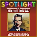 Tennessee Ernie Ford Spotlight On Tennessee Ernie Ford