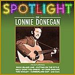 Lonnie Donegan Spotlight On Lonnie Donegan