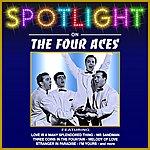 The Four Aces Spotlight On The Four Aces