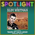 Slim Whitman Spotlight On Slim Whitman
