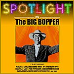 Big Bopper Spotlight On The Big Bopper