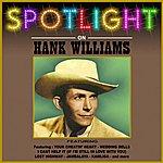 Hank Williams, Jr. Spotlight On Hank Williams