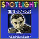 Gene Chandler Spotlight On Gene Chandler