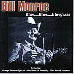 Bill Monroe Blue Blue Bluegrass