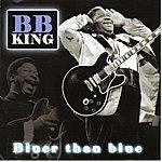 B.B. King Bluer The Blue