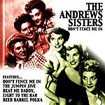The Andrews Sisters Don't Fence Me In