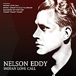 Nelson Eddy Indian Love Call