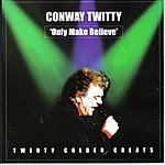 Conway Twitty Only Make Believe
