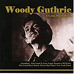 Woody Guthrie A Long Hard Road