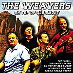 The Weavers On Top of Old Smoky