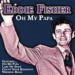 Eddie Fisher Oh My Papa