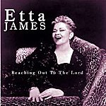 Etta James Reaching Out To The Lord