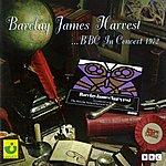 Barclay James Harvest BBC In Concert, 1972 (2002 Digital Remaster)