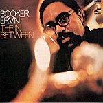 Booker Ervin The In Between (1997 Digital Remaster)