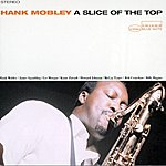 Hank Mobley A Slice Of The Top