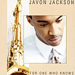 Javon Jackson For One Who Knows