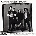 Powerman 5000 The Good, The Bad, And The Ugly, Vol.1