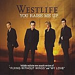 Westlife You Raise Me Up/World Of Our Own (Acoustic Version)