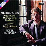 Peter Hurford Mendelssohn: Organ Works