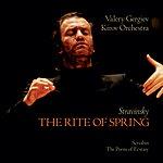 Orchestra of the Kirov Opera, St. Petersburg Stravinsky: The Rite of Spring / Scriabin: The Poem of Ecstasy