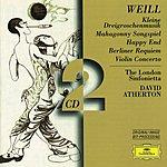 London Sinfonietta Weill: Kleine Dreigroschenmusik/Mahagonny Songspiel/Happy End/Berliner Requiem/Violin Concerto