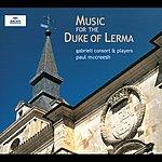 Gabrieli Consort Music for the Duke of Lerma