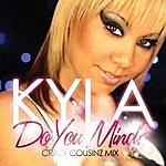 Kyla Do You Mind?