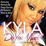 Kyla Do You Mind? Mixes