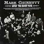Mark Chesnutt Savin' The Honky Tonk