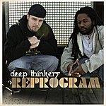 Deep Thinkers Reprogram