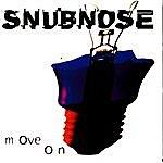 Snub Nose Move On
