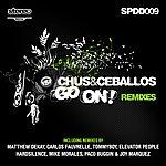 Chus & Ceballos Go On Remixes