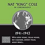Nat King Cole Complete Jazz Series 1941 - 1943