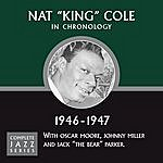 Nat King Cole Complete Jazz Series 1946 - 1947