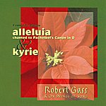 Robert Gass & On Wings Of Song Alleluia / Kyrie