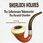 Basil Rathbone Sherlock Holmes: The Unfortunate Tobacconist/The Paradol Chamber