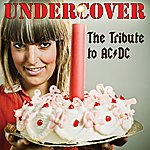 Undercover Undercover: The Tribute to Ac/Dc