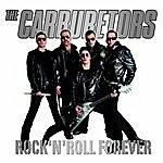 The Carburetors Rock 'n' Roll Forever